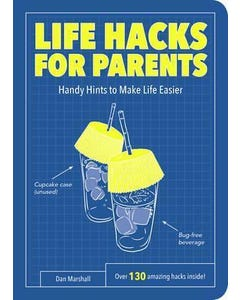 Life Hacks for Parents: Handy Hints To Make Life Easier