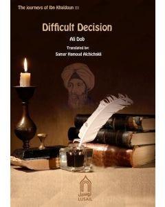 Difficult Decision: The Journeys of Ibn Khaldoun 3
