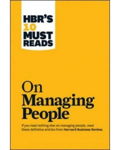 HBR's 10 Must Reads on Managing People Harvard Business Review Must Reads